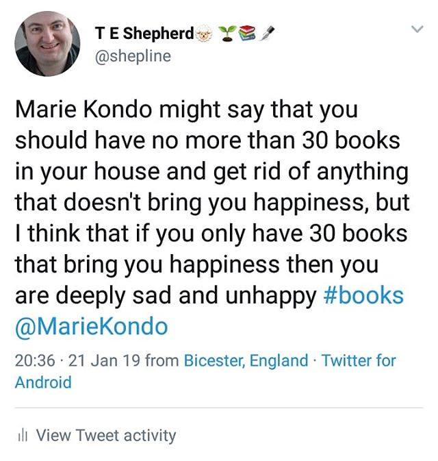Marie Kondo might say that you should have no more than 30 books in your house and get rid of anything that doesn't bring you happiness, but I think that if you only have 30 books that bring you happiness then you are deeply sad and unhappy #books @mariekondo